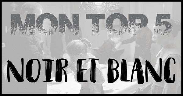 Top 5 - Film en noir et blanc