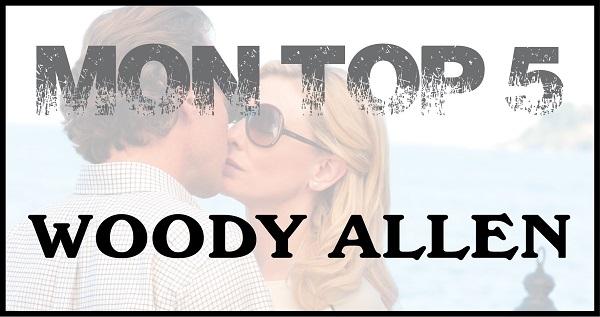 Top 5 - Woody Allen