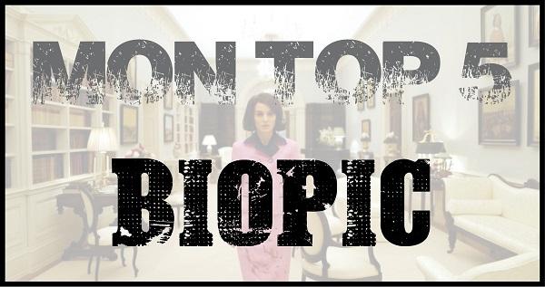 Top 5 - Biopic